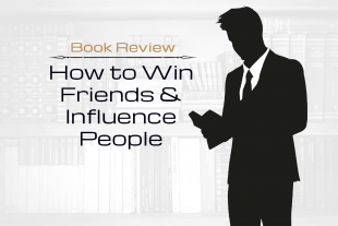 Book Review: How to Win Friends & Influence People