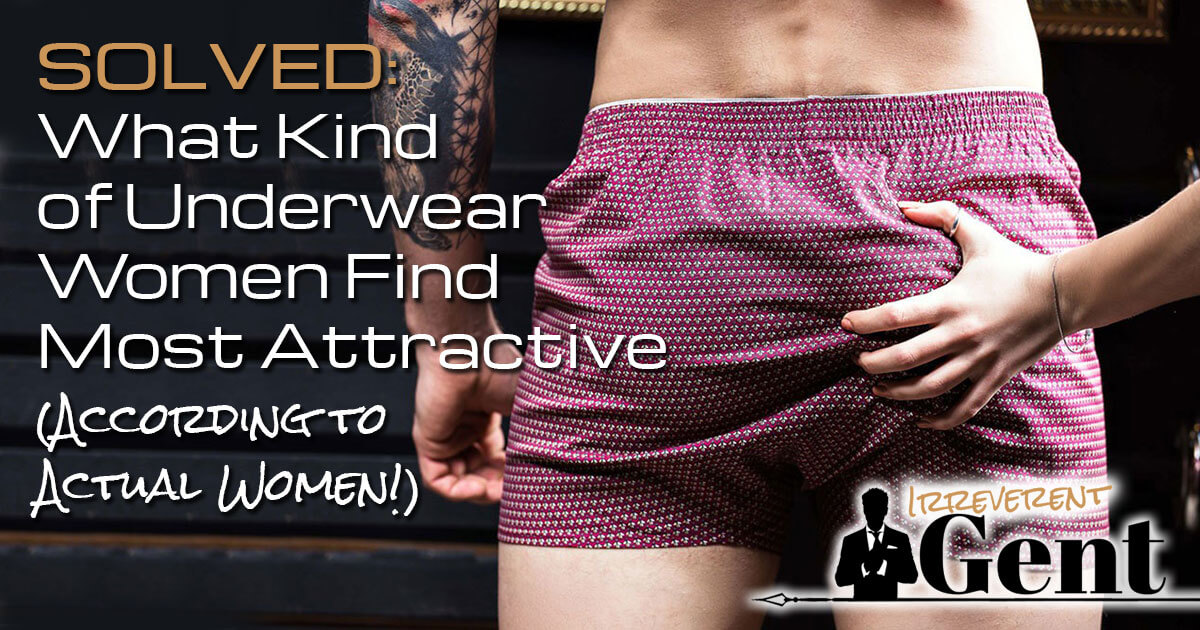 e30ea81f286c Most Attractive Underwear for Men: What Do Women Want You to Wear?