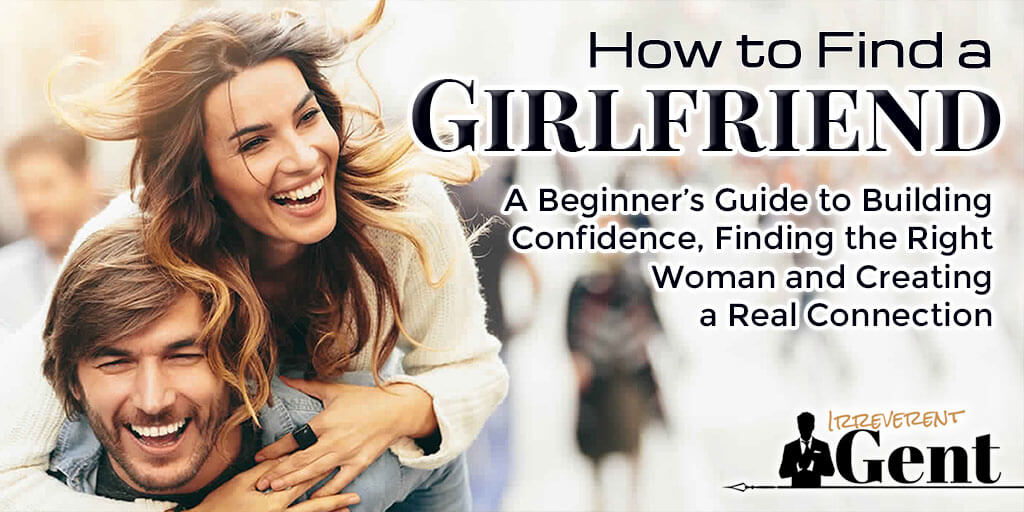 How to find a girlfriend the complete beginners guide ccuart Choice Image