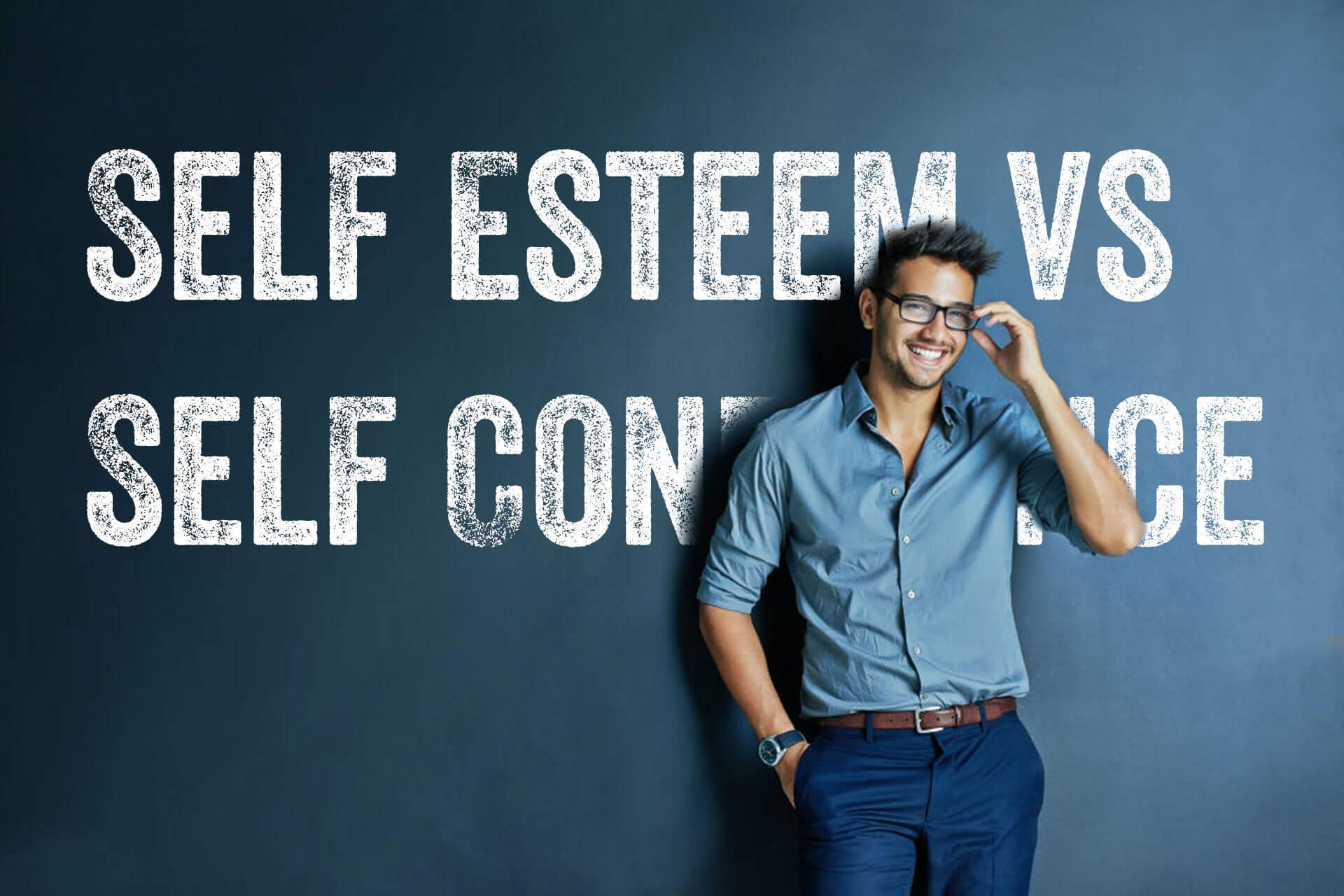 self esteem versus self confidence – explaining the difference