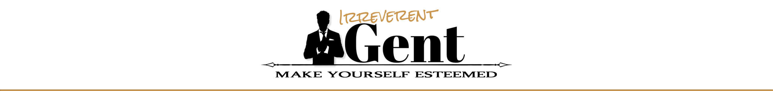 Irreverent Gent | Confidence for the Contemplative Man