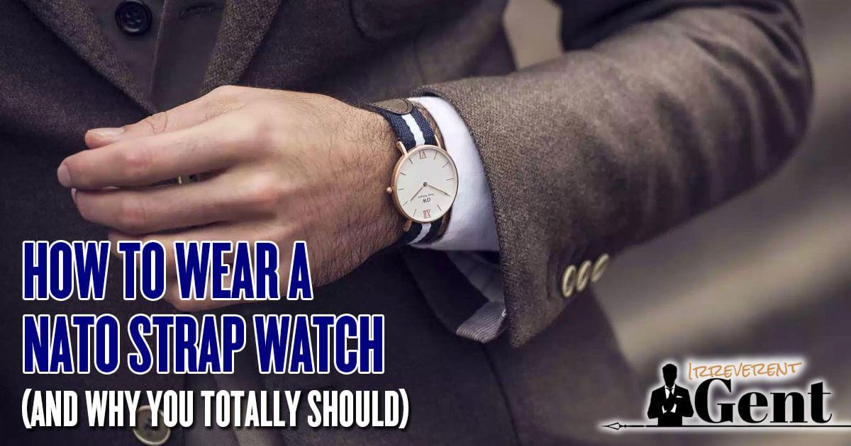c93f78f40f1 How to Wear a NATO Strap and (and Why You Should!)