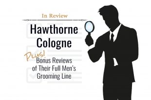 Hawthorne Cologne Review (Plus: Bonus Reviews of Their Deodorant and Body Wash!)