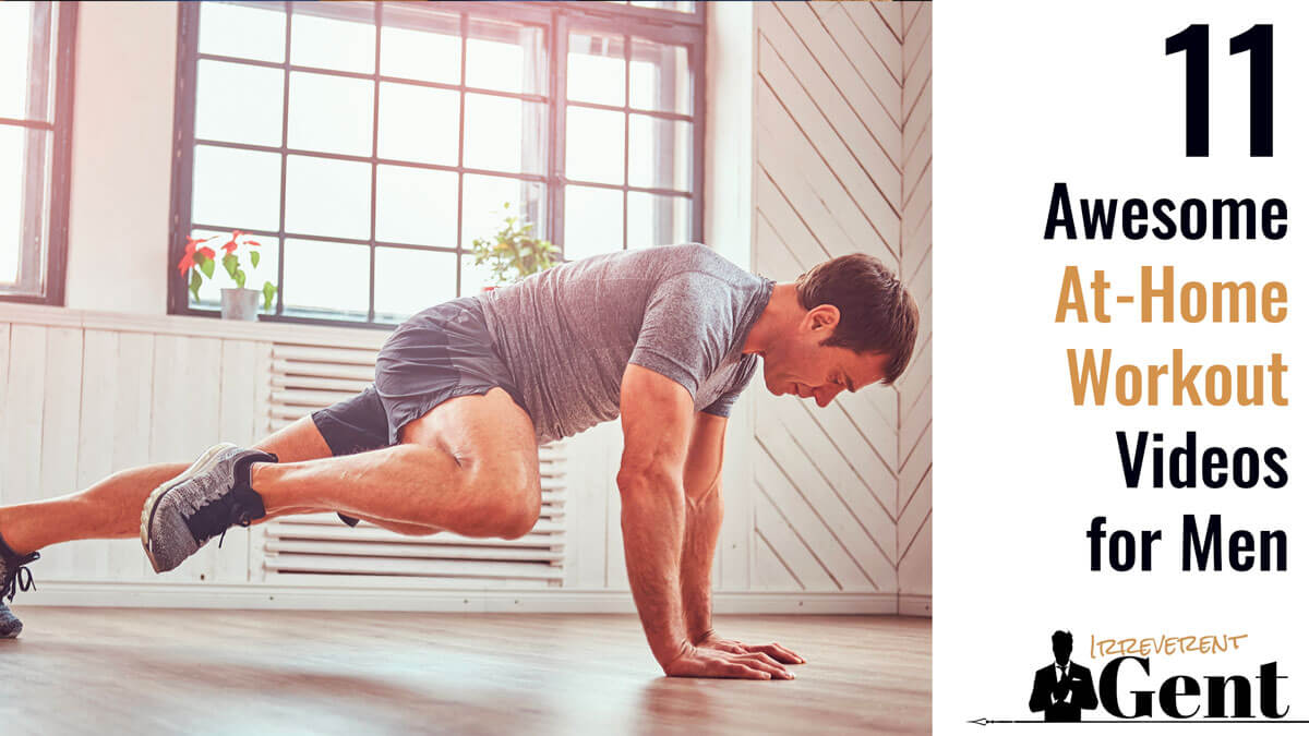 11 Awesome At Home Workouts For Men With Video